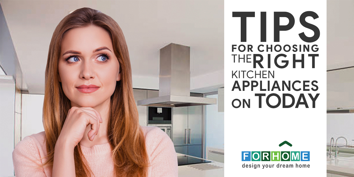 Tips For Choosing The Right Kitchen Appliances