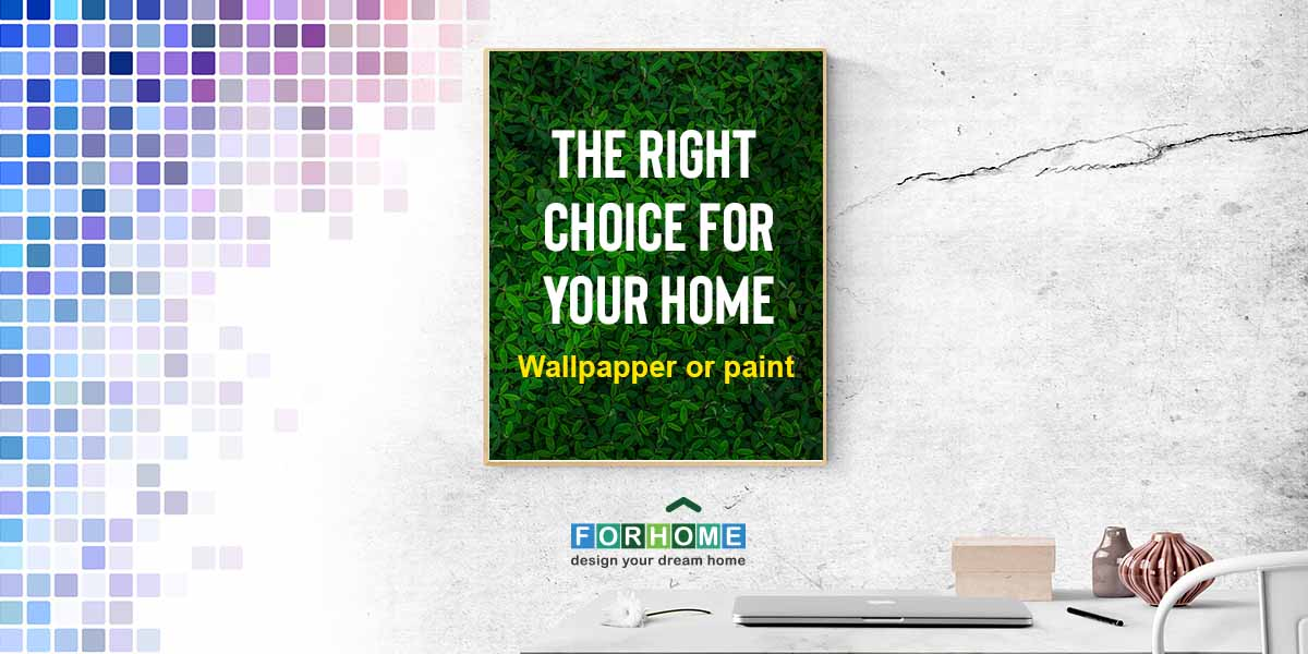 The Right Choice For Your Home; Wallpaper Or Paint
